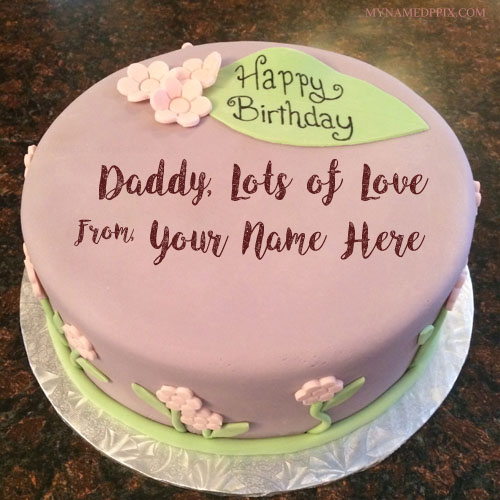 Write Name On Birthday Cake For Father Wishes