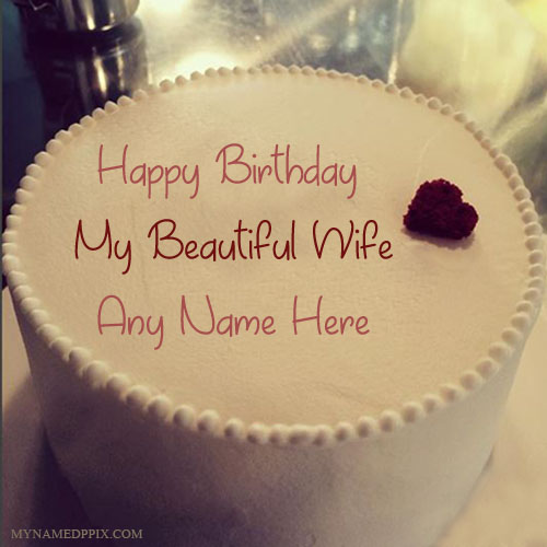 Write Name On Birthday Cake For Wife Wishes Pictures