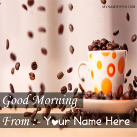 Write Name On Good Morning Wishes Coffee Image