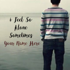 Write Name On I Feel So Alone Boy Profile Pictures