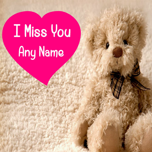 Write Name On Cute Teddy Miss U Image My Name Pix Cards