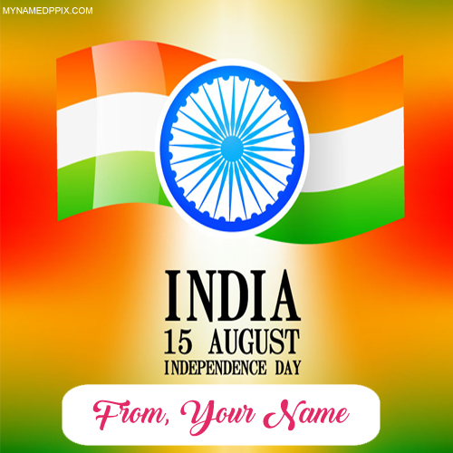 15th August Celebration Wishes Name Pictures Edit