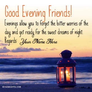 Create Online Evening Wishes Quotes Greeting Card Pics