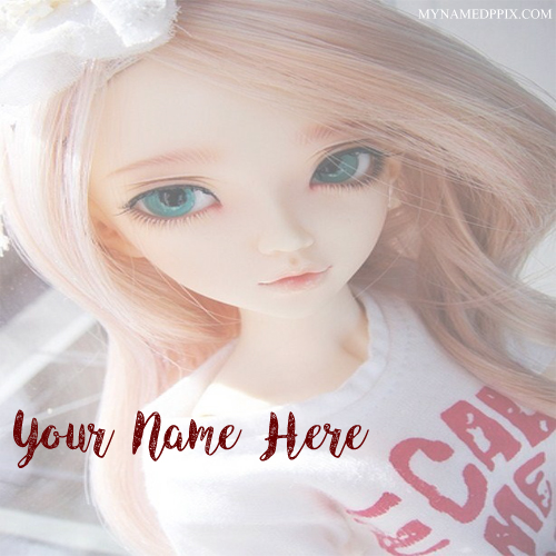 Write Name Cool Stylish Latest Doll Profile Set Pictures