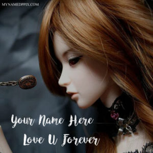 Write Name Love U Forever Beautiful Doll Image
