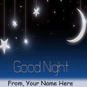 Name Writing Good Night Amazing Moon Star Card Pictures