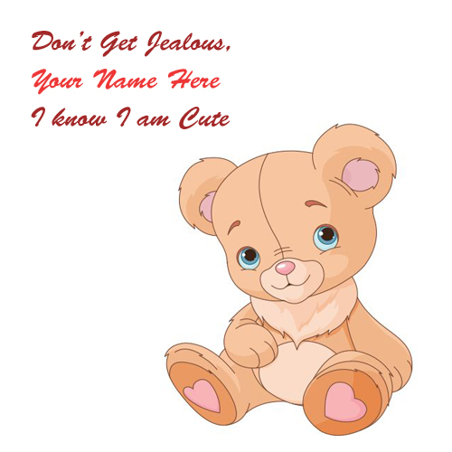 Write Name Don't Get Jealous Cute Teddy Profile Pictures