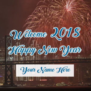 Welcome 2018 New Year Fireworks Wishes Name Pictures