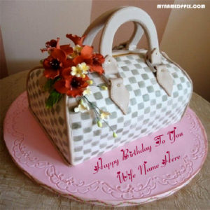 Sweet Fashion Bag Birthday Cake Wife Name Wishes Pictures Sent Free