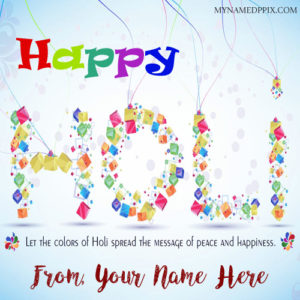 Print Name Happy Holi Wishes 2018 Beautiful Images Edit Online