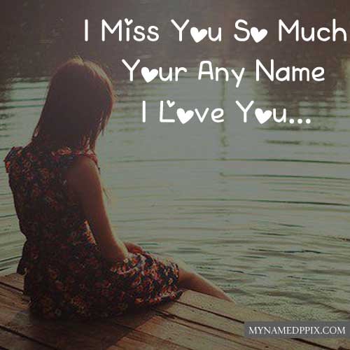 Miss U So Much Boy Name Write Sad Girl Image Profile