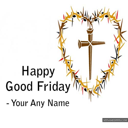 New Happy Good Friday Wishes Beautiful Picture Online Edit Sent