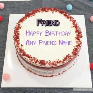 Happy Birthday Friend Name Write Cake Images Create Online