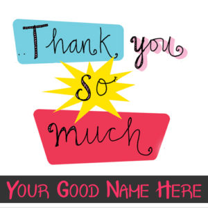 Thank You So Much Wishes Name Write Greeting Cards Create