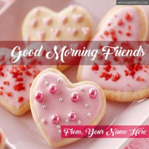 Write Name Friends Good Morning Wishes Greeting Card Pictures