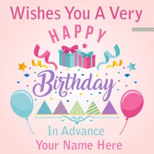Write Name Happy Birthday Advance Wishes Greeting Card Pictures Edit