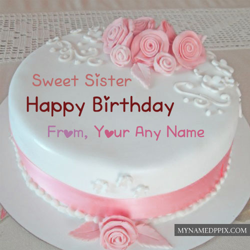 Write Name Sweet Sister Birthday Rose Flowers Cake HD Pictures