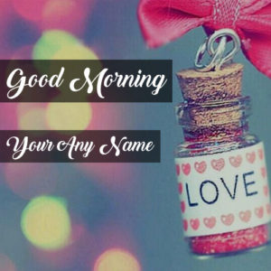 Beautiful Good Morning Wishes Name Writing Status Pictures Create