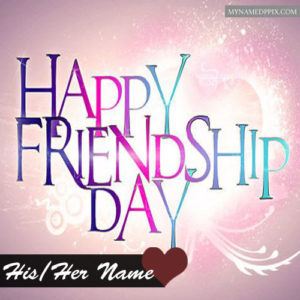 Write Boyfriend Girlfriend Name Friendship Day Beautiful Pictures Send