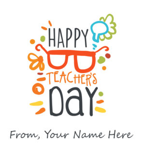 Write Name Happy Teachers Day Wish Card Pictures Status Free