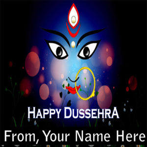 2018 Celebration Happy Dussehra Wishes Name Greeting Cards Photos